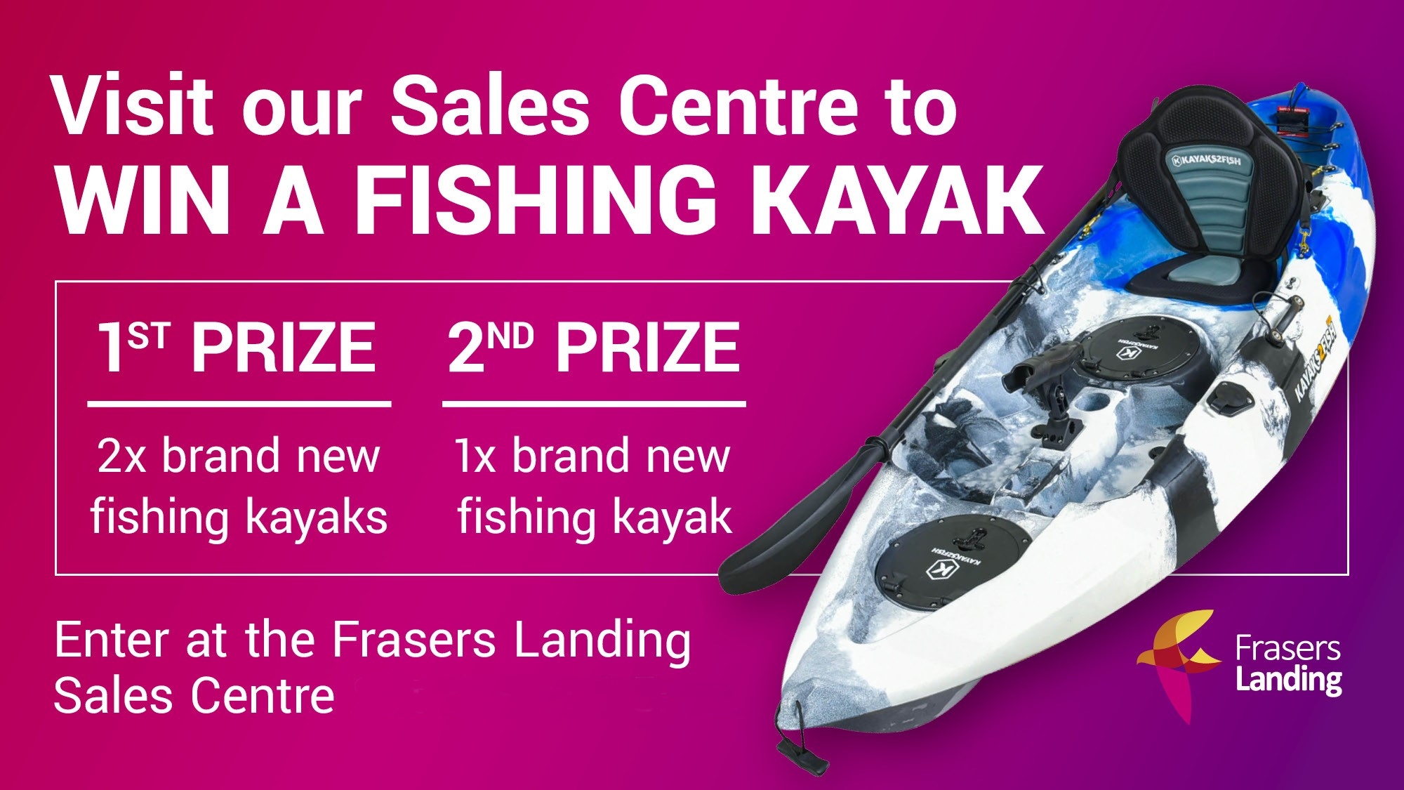 Win a Fishing Kayak at Frasers Landing
